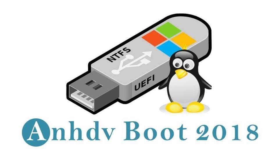Anhdv Boot 2018-Tạo usb boot UEFI/Legacy cứu hộ máy tính tuyệt vời nhất 1
