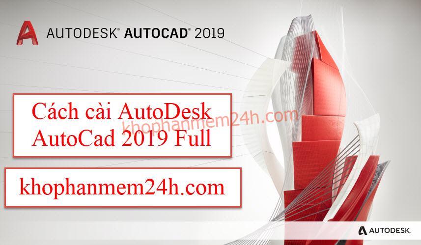 [Link GDrive] Download Autocad 2019 Miễn Phí 100% + Hướng Dẫn Cài Đặt