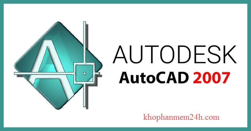 Download Autocad 2007 Miễn Phí 100% + Hướng Dẫn Cài Đặt