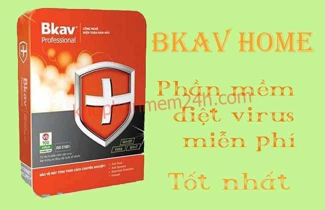 Tải BKAV Home-Phần mềm diệt virus miễn phí trên máy tính 2019 2