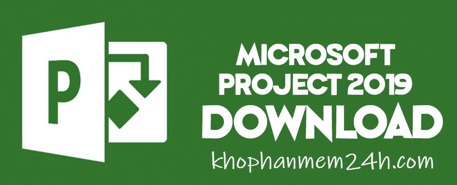 Tải Microsoft Project 2019 full 64bit-Phần mềm quản lý dự án 2019 1