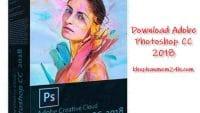 Tải Adobe Photoshop CC 2018 Full – Phần mềm chỉnh sửa ảnh chuyên nghiệp
