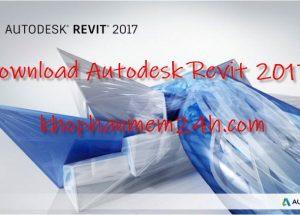 Hướng dẫn tải và cài đặt Revit 2017 full