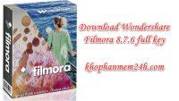Tải Wondershare Filmora 8.7.6 full key – Phần mềm chỉnh sửa video đơn giản