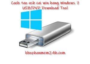 Hướng dẫn cách tạo usb cài win bằng Windows 7 USB/DVD Download Tool
