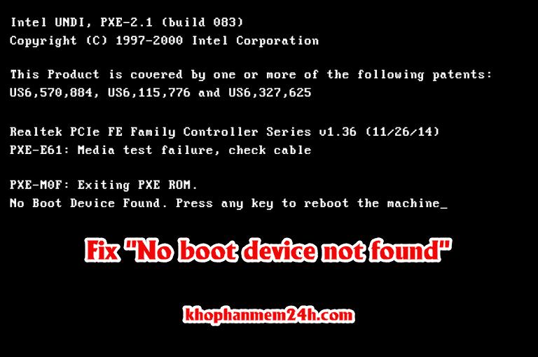 "Sửa lỗi""No boot Device not found.Press any key to reboot the machine"""