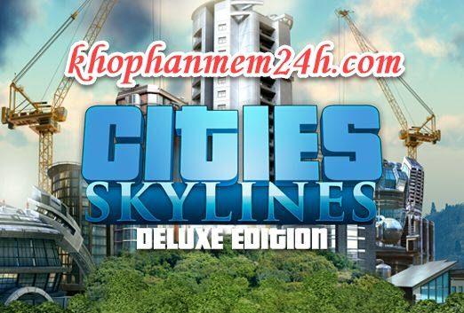 Tải Game Cities Skylines - Game xây dựng thành phố offline cho PC 1