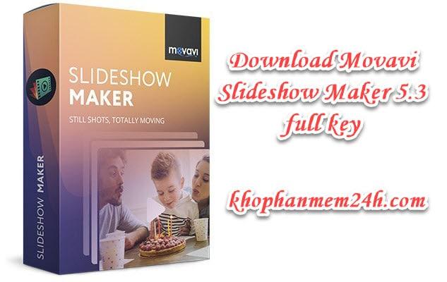 Tải Movavi Slideshow Maker 5.3 full key mới nhất 2019 1