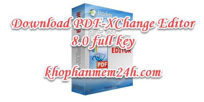 Tải PDF-XChange Editor 8.0 full – Phần mềm chỉnh sửa file PDF