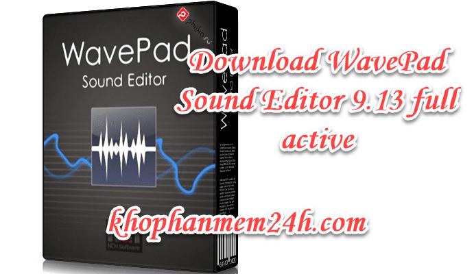 Tải Wavepad Sound Editor full 9.13 mới nhất - Phần mềm chỉnh sửa âm thanh 2