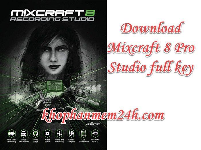 Tải Mixcraft 8 Pro Studio full key - phần mềm chỉnh sửa âm thanh
