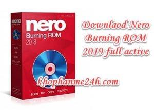 Tải Nero Burning Rom 2019 v20 full – Phần mềm ghi đĩa chuyên nghiệp