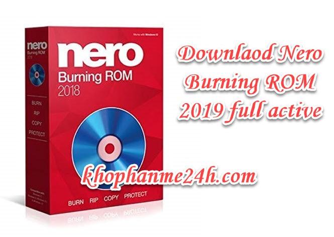 Tải Nero Burning Rom 2019 v20 full - Phần mềm ghi đĩa chuyên nghiệp 2
