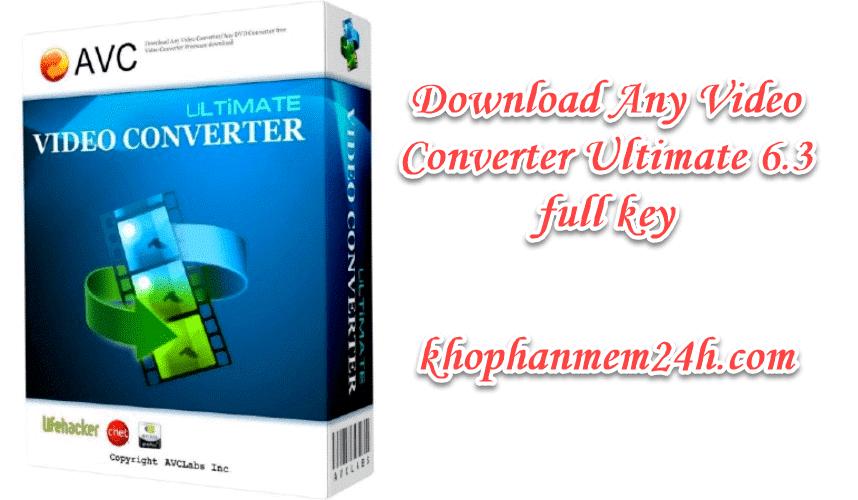 Tải Any Video Converter Ultimate 6.3 full key – Hướng dẫn cài đặt chi tiết