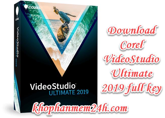 Tải Corel VideoStudio Ultimate 2019 full – Hướng dẫn cài đặt chi tiết