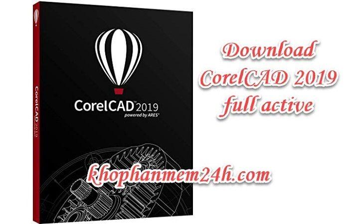 Tải CorelCAD 2019 full mới nhất – Hướng dẫn cài đặt chi tiết