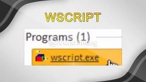 Wscript.exe là gì?